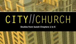 City//Church | A new series on Isaiah 1-6